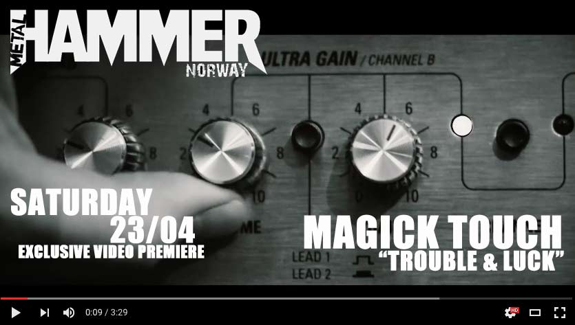 MAGICK TOUCH MUSIC VIDEO PREMIERE THOUGH METAL HAMMER NORWAY